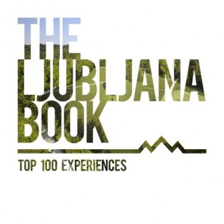 The Ljubljana Book, Top 100 Experiences