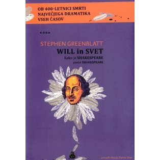 Will in svet: Kako je Shakespeare postal Shakespeare