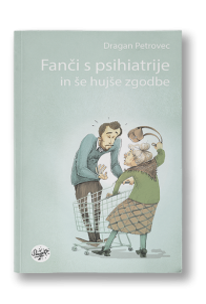 Fanči s psihiatrije in še hujše zgodbe [e-knjiga]