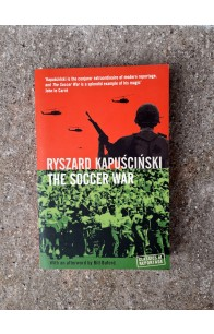 The Soccer War, Ryszard Kapuscinski (ant.)