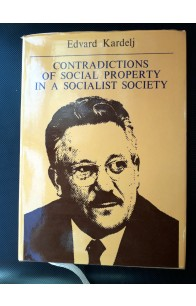 Contradictions of Social Property in a Socialist Society, Edvard Kardelj (ant.)