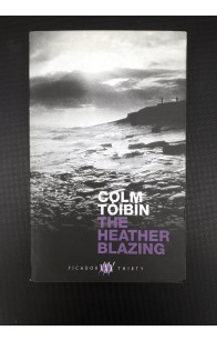 The Heather Blazing, Colm Toibin (ant.)