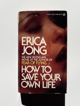 How to Save Your Own Life, Erica Jong (ant.)