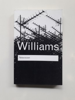 Television: Technology and cultural form; Raymond Williams (ant.)