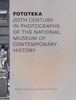Fototeka: 20th century in photographs of the Natiolnal museum ...