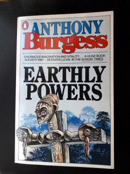Earthly Powers, Anthony Burgess (ant.)