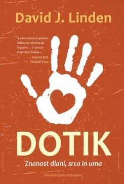 Dotik - Znanost dlani, srca in uma D. J. Linden