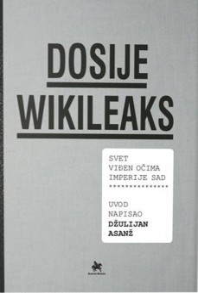 Dosije Wikileaks: Svet viđen očima imperije SAD