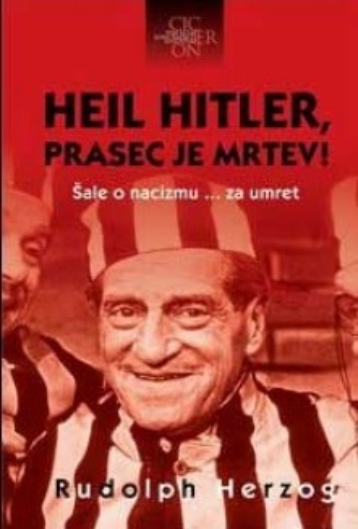 Heil Hitler, prasec je mrtev!