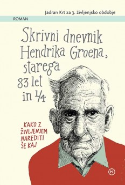 Skrivni dnevnik Hendrika Groena, starega 83 let 1/4