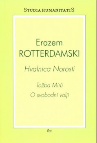 Hvalnica Norosti/Tožba Mirú/O svobodni volji