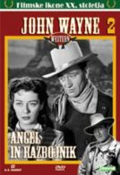 John Wayne 2: Angel in razbojnik (Angel and the Badman)