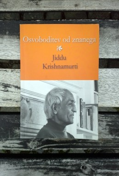 Osvoboditev od znanega, Jiddu Krishnamurti (ant.)