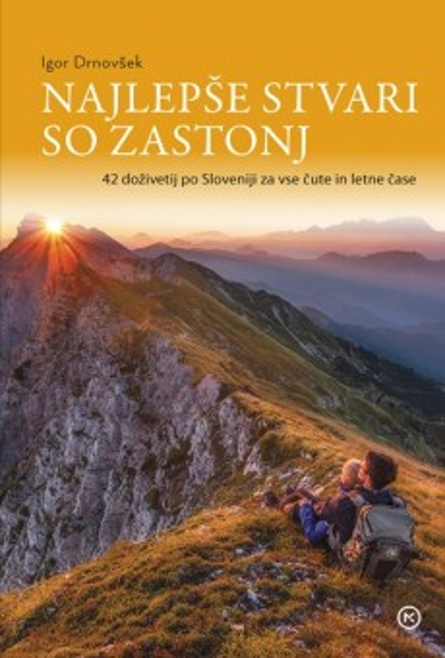 Najlepše stvari so zastonj: 42 doživetij po Sloveniji za vse čute in letne čase
