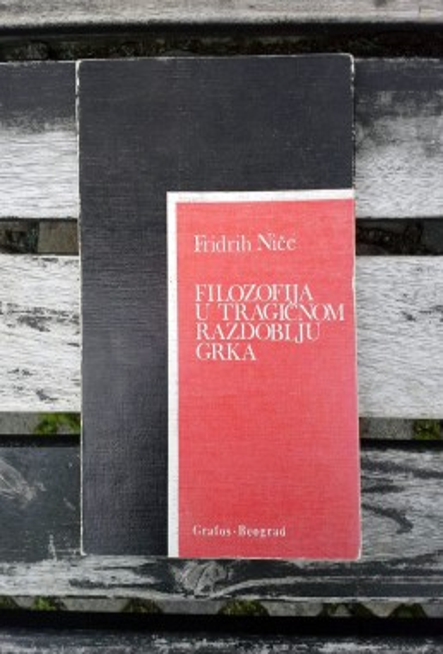 Filozofija u tragičnom razdoblju Grka, Fr. Niče (Horizonti - srb.) (ant.)