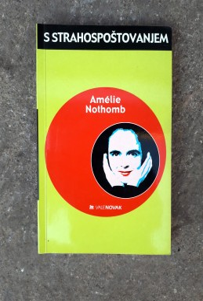 S strahospoštovanjem, Amelie Nothomb (ant.)