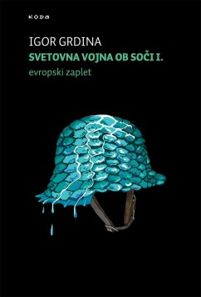 Svetovna vojna ob Soči I - Evropski zaplet