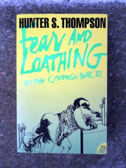 Fear and loathing on the Campaign Trail '72, Hunter S. Thompson (ant.)