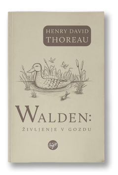 WALDEN: ŽIVLJENJE V GOZDU (E-KNJIGA) (H. D. Thoreau)